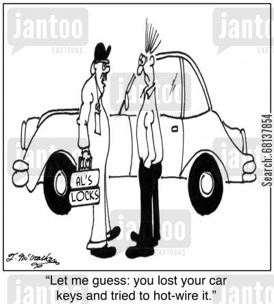 hotwires cartoon humor: 'Let me guess: you lost your car keys and tried to hot-wire it.'