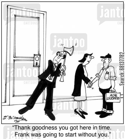 extreme measures cartoon humor: 'Thank goodness you got here in time. Frank was going to start without you.'