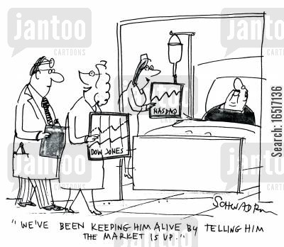 stocked cartoon humor: 'We've been keeping him alive by telling him the market is up.'