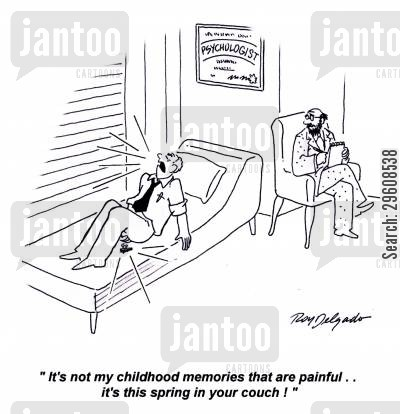 cries cartoon humor: 'It's not my childhood memories that are painful... it's this spring in your couch!'