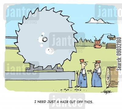 joinery cartoon humor: 'I need just a hair cut off this.'