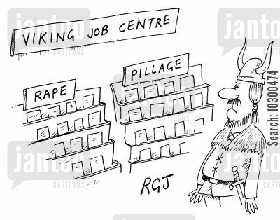 pillage cartoon humor: 'Viking Job centre' 'Rape' 'Pillage'