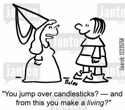 candlesticks cartoon humor: 'You jump over candlesticks? -- and from this you make a living?'