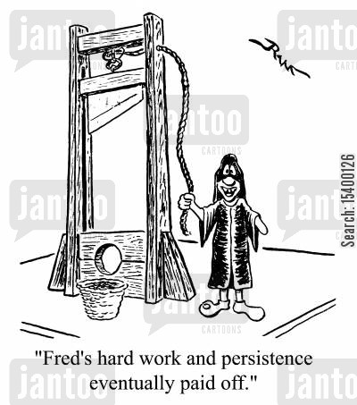 ambitious cartoon humor: Fred's hard work and persistence paid off.