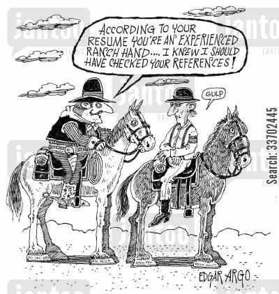 ranch hand cartoon humor: 'According to your resume you're an experienced ranch hand...I knew I should have checked your references!'