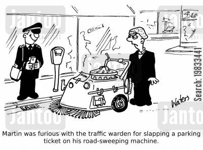 traffic wardens cartoon humor: Martin was furious with the traffic warden for slapping a parking ticket on his road sweeping-machine.