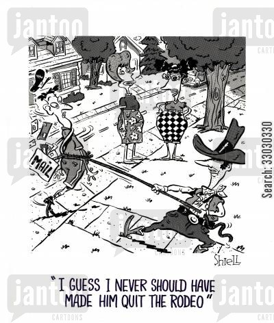 mail carrier cartoon humor: 'I guess I never should have quit the rodeo'