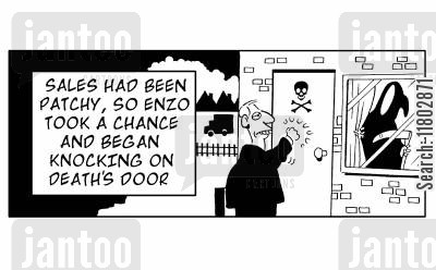 famous phrases cartoon humor: Sales had been patchy, so Enzo took a chance and began knocking on death's door.