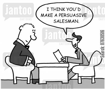persuasive cartoon humor: I think you'd make a persuasive salesman.