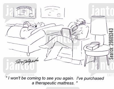 mattress cartoon humor: 'I won't be coming to see you again. I've purchased a therapeutic mattress.'