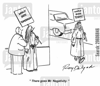 the end is nigh cartoon humor: 'There goes Mr. Negativity.'