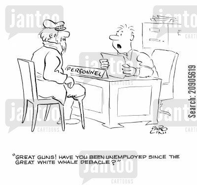 moby dick cartoon humor: 'Great guns! Have you been unemployed since the Great White Whale Debacle?'