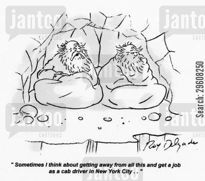 profession cartoon humor: 'Sometimes I think about getting away from all this and get a job as a cab driver in New York city...'