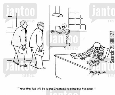 first job cartoon humor: 'Your first job will be to get Cromwell to clear out his desk.'