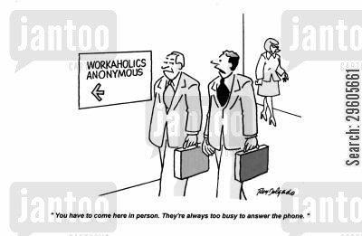 busy cartoon humor: 'You have to come here in person. They're always too busy to answer the phone.'