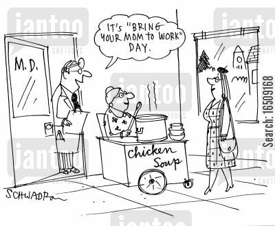 take your child to work day cartoon humor: 'It's Bring Your Mom to Work day.'
