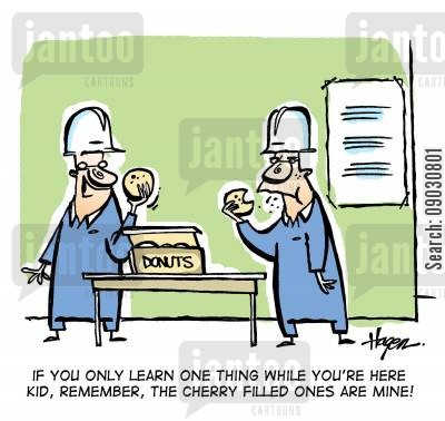 building work cartoon humor: 'If you only learn one thing while you're here kid, remember, the cherry filled ones are mine!'