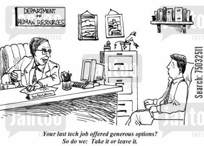 layoffs cartoon humor: 'Your last tech job offered generous options? So do we: Take it or leave it.'