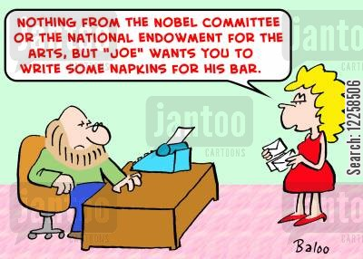 copywriter cartoon humor: 'Nothing from the Nobel Committee or the National Endowment for the Arts, but 'Joe' wants you to write some napkins for his bar.'