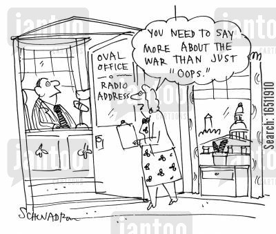 presedential address cartoon humor: 'You need to say more about the war than just 'oops'.'