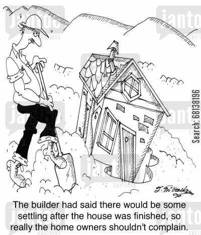 inspections cartoon humor: The builder had said there would be some settling after the house was finished, so really the home owners shouldn't complain.