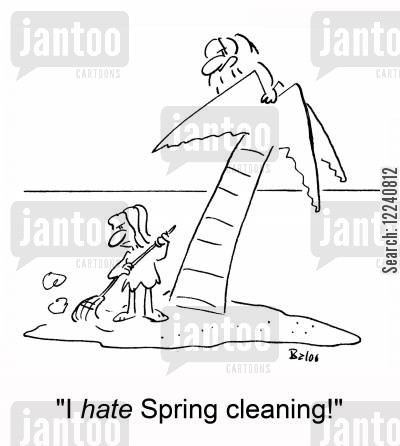 spring clean cartoon humor: 'I HATE Spring cleaning!'