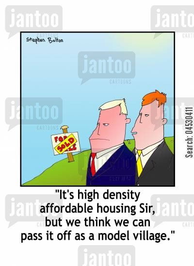 community cartoon humor: 'It's high density affordable housing Sir, but we think we can pass it off as a model village.'