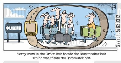 commuter belts cartoon humor: Terry lived in the Green belt beside the Stockbroker belt which was inside the Commuter belt.