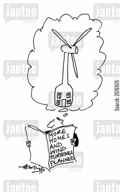 electrics cartoon humor: 'More homes and wind turbines planned.'