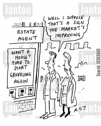 housing bubble cartoon humor: 'Want a new house? Time to start groveling again.'