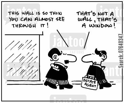 house viewings cartoon humor: 'This wall is so thin you can almost see through it.' - 'That's not a wall, that's a window.'