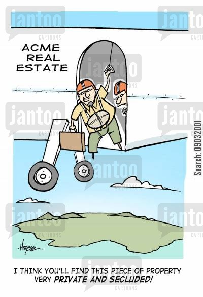 home owners cartoon humor: 'I think you'll find this piece of property very private and secluded!'