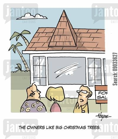 tree cartoon humor: 'The owners like big Christmas trees.'