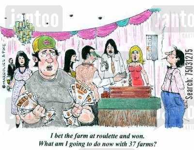 lots cartoon humor: 'I bet the farm at roulette and won. What am I going to do now with 37 farms?'