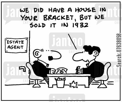 housing prices cartoon humor: 'We did have a house in your bracket, but we sold it in 1932.'