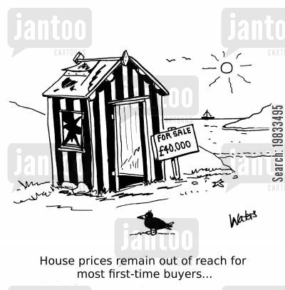 property prices cartoon humor: House prices remain out of reach for most first-time buyers...