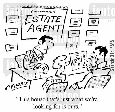 showing cartoon humor: This house that's just what we're looking for is ours.