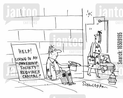 ownership society cartoon humor: Help! Living in an 'ownership society' requires capital!