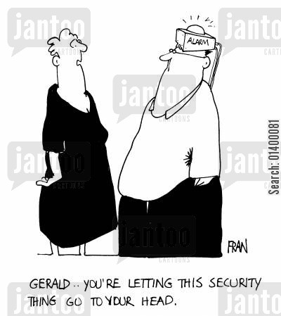 secuirty guard cartoon humor: You're letting this security thing go to your head.