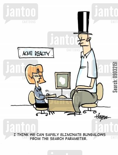 miniature cartoon humor: 'I think we can safely eliminate bungalows from the search parameter.'