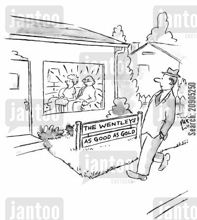 good people cartoon humor: Perfect couple with sign outside their house reading: 'The Wentleys As Good As Gold.'