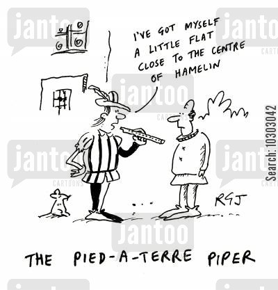 pied a terre cartoon humor: The Pied-A-Terre Piper.