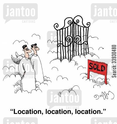 locations cartoon humor: 'Location, location, location.'