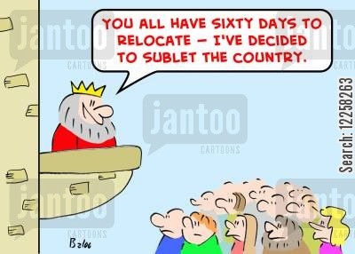 subletting cartoon humor: 'You all have sixty days to relocate -- I've decided to sublet the country.'