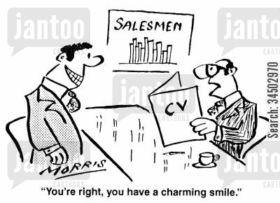 rictus grin cartoon humor: Salesmen - You're right, you have a charming smile.