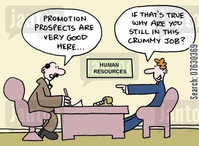 promotion prospects cartoon humor: Promotion prospects are very good here... If that's true, why are you still in this crummy job?