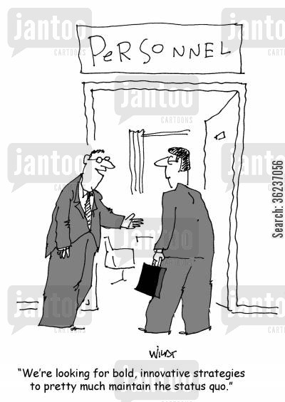 business plan cartoon humor: 'We're looking for bold, innovative strategies to pretty much maintain the status quo.'