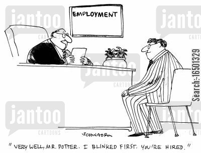 desirable quality cartoon humor: Very well, Mr Potter. I blinked first. You're hired.