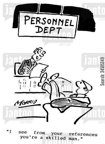transferable skill cartoon humor: Personnel Dept - I see from your references you're a skilled man.