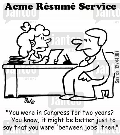 careers services cartoon humor: 'You were in Congress for two years? -- You know, it might be better just to says that you were 'between jobs' then.'